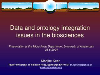 Data and ontology integration issues in the biosciences