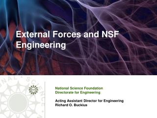 External Forces and NSF Engineering