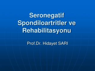 Seronegatif Spondiloartritler ve Rehabilitasyonu
