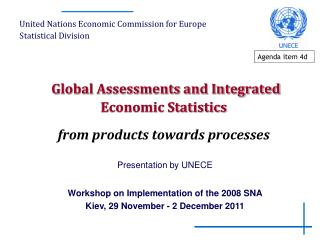 Global Assessments and Integrated Economic Statistics from products towards processes