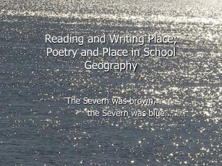 Reading and Writing Place; Poetry and Place in School Geography