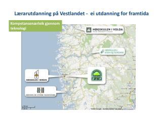 L�rarutdanning p� Vestlandet  -   ei utdanning for framtida