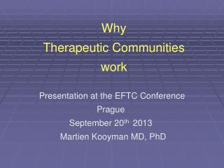 Why  Therapeutic Communities work
