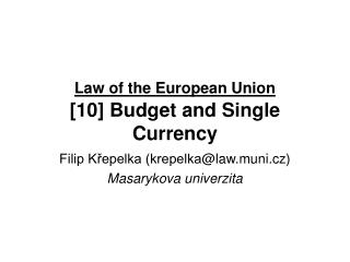 Law of the European Union [10] Budget and Single Currency