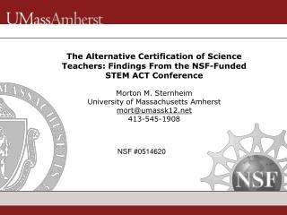 The Alternative Certification of Science Teachers: Findings From the NSF-Funded STEM ACT Conference  Morton M. Sternheim