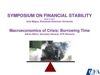 SYMPOSIUM ON FINANCIAL STABILITY ,  April 2011, Romanian-American University