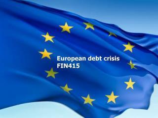 European debt crisis FIN415