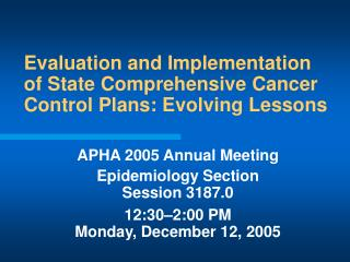 Evaluation and Implementation of State Comprehensive Cancer Control Plans: Evolving Lessons