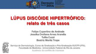 Felipe Cupertino de Andrade  Jessika Orellana Arnez Arandia Tullia Cuzzi Beatriz Moritz  Trope