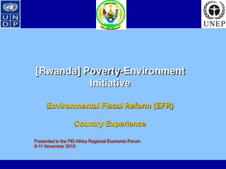 [Rwanda] Poverty-Environment Initiative Environmental Fiscal Reform (EFR) Country Experience