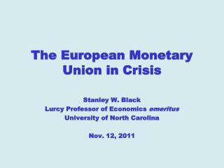 The European Monetary Union in Crisis