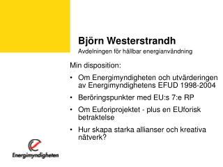 Björn Westerstrandh Avdelningen för hållbar energianvändning