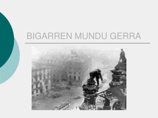 BIGARREN MUNDU GERRA