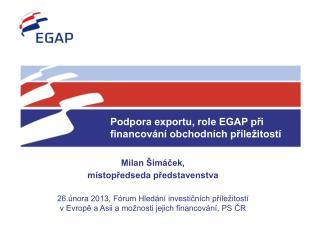 Podpora exportu, role EGAP při financování obchodních příležitostí