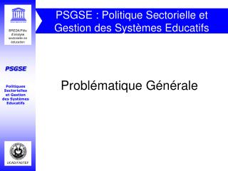 PSGSE : Politique Sectorielle et Gestion des Syst�mes Educatifs