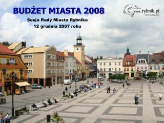 BUDŻET MIASTA 2008
