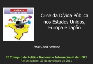 Maria Lucia Fattorelli II Colóquio de Política Nacional e Internacional da UFRJ