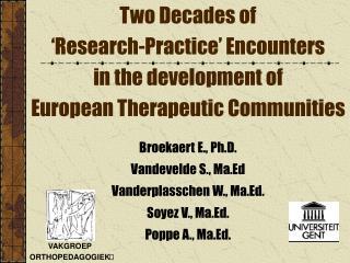Broekaert E., Ph.D. Vandevelde S., Ma.Ed Vanderplasschen W., Ma.Ed. Soyez V., Ma.Ed.