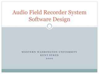 Audio Field Recorder System Software Design