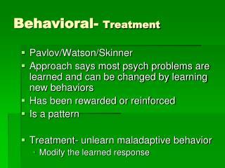 Behavioral-  Treatment