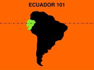 ECUADOR 101