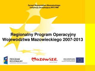 Zarząd Województwa Mazowieckiego Instytucją Zarządzającą RPO WM