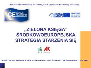 Projekt ten jest wdrażany w ramach Programu dla Europy Środkowej i współfinansowany przez EFRR