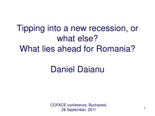 Tipping into a new recession, or what else? What lies ahead for Romania? Daniel Daianu