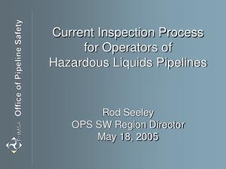 Current Inspection Process for Operators of Hazardous Liquids Pipelines