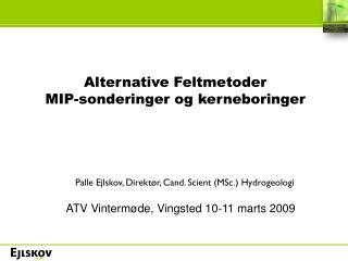 Alternative Feltmetoder MIP-sonderinger og kerneboringer