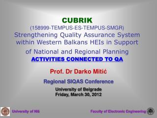 Prof. Dr Darko Mit ić Regional SIQAS Conference University of Belgrade Friday, March 30 ,  2012