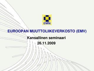 EUROOPAN MUUTTOLIIKEVERKOSTO (EMV)