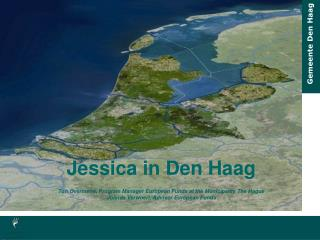 Jessica in Den Haag Ton Overmeire,  Program Manager European Funds at the Municipality The Hague