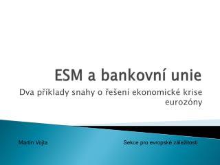 ESM a bankovní unie