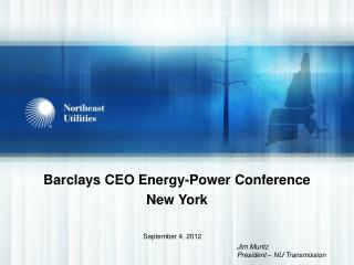 Barclays CEO Energy-Power Conference New York