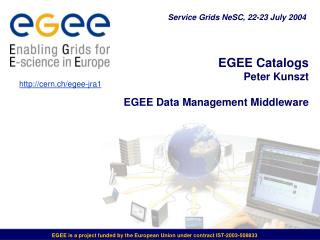 EGEE Catalogs Peter Kunszt EGEE Data Management Middleware