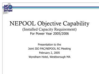 NEPOOL Objective Capability (Installed Capacity Requirement) For Power Year 2005/2006