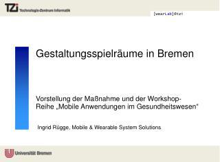 Gestaltungsspielr�ume in Bremen