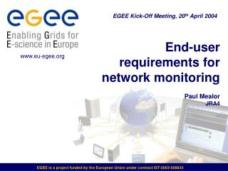 End-user requirements for network monitoring Paul Mealor JRA4