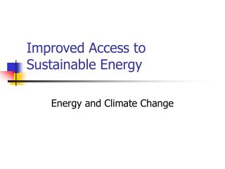 Improved Access to Sustainable Energy