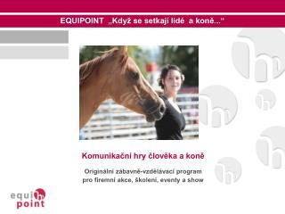 Komunikační hry člověka a koně Originální zábavně-vzdělávací program