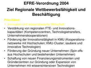 EFRE-Verordnung 2004 Ziel Regionale Wettbewerbsf�higkeit und Besch�ftigung