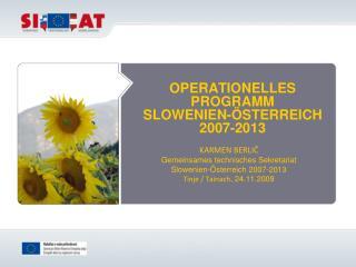 OPERATIONELLES PROGRAMM  SLOWENIEN-ÖSTERREICH  2007-2013