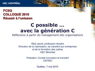 FCSQ COLLOQUE 2010 R�ussir � l�unisson