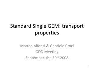 Standard Single GEM: transport properties