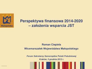 Perspektywa finansowa 2014-2020  – założenia wsparcia JST