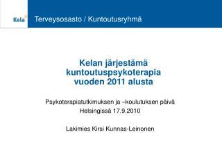 Kelan järjestämä kuntoutuspsykoterapia  vuoden 2011 alusta