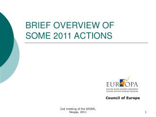 BRIEF OVERVIEW OF SOME 2011 ACTIONS