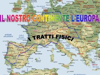 IL NOSTRO CONTINENTE L'EUROPA