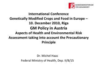 Dr. Michel Haas Federal Ministry of Health, Dep. II/B/15